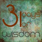 31dayswisdom