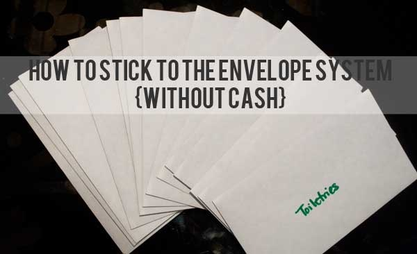 How to Stick to the Envelope System Without Cash